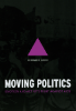 Deborah Gould | Moving Politics: Emotion and ACT Up's Fight Against AIDS (2009)